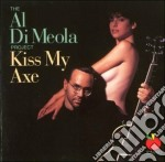 Al Di Meola - Kiss My Axe cd musicale di Al di meola