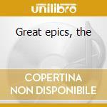 Great epics, the cd musicale di Artisti Vari