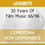 30 YEARS OF FILM MUSIC 66/96 cd musicale di LAI FRANCIS