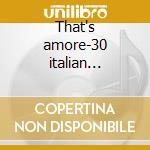 That's amore-30 italian classics cd musicale di Rocco Granata