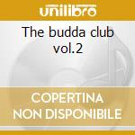 The budda club vol.2 cd musicale
