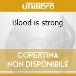 Blood is strong cd musicale di Capercaillie