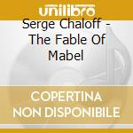 Fable of mabel cd musicale di Serge Chaloff