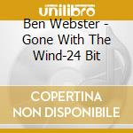 Gone with the wind - 24bit - cd musicale di Ben Webster