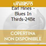 Blues in thirds cd musicale di Earl Hines