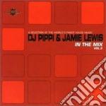 Dj Pippi & Jamie Lewis - In The Mix 2 cd musicale di DJ PIPPI & JAMIE LEWIS