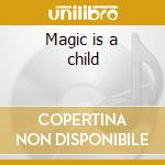 Magic is a child cd musicale di Nektar