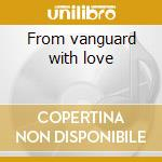 From vanguard with love cd musicale di Kenny Burrell
