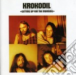 Krokodil - Getting Up For The Mornin cd musicale di Krokodil