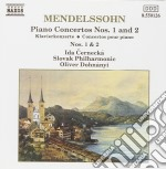 Mendelssohn Felix - Concerto Per Pianoforte N.1 Op.25, Concerto Per Pianoforte N.2 Op.40  - Dohnanyi Oliver Dir  /ida Cernecka, Pianoforte, Slovak Phi cd musicale di Felix Mendelssohn
