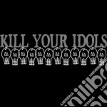 KILL YOUR IDOLS                           cd musicale di KILL YOUR IDOLS