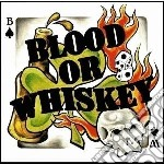 Blood Or Whiskey - Blood Or Whiskey cd musicale di BLOOD OR WHISKEY