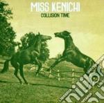Miss Kenichi - Collision Time cd musicale di Kenichi Miss