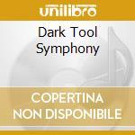 DARK TOOL SYMPHONY                        cd musicale di Robert Gorl