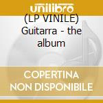 (LP VINILE) Guitarra - the album lp vinile di Raul Orellana