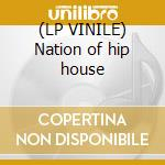 (LP VINILE) Nation of hip house lp vinile di Tyree