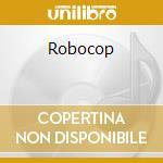 Robocop cd musicale di Basil Poledorius