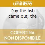 Day the fish came out, the cd musicale di Mikis Theodorakis