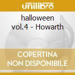 halloween vol.4 - Howarth cd musicale di Alan Howarth