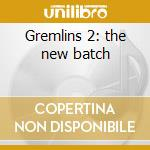 Gremlins 2: the new batch cd musicale di Jerry Goldsmith