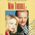 Man Trouble cd musicale di Georges Delerue