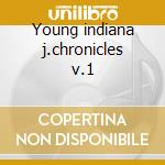 Young indiana j.chronicles v.1 cd musicale di Laurence Rosenthal