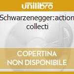 Schwarzenegger:action collecti cd musicale di Artisti Vari