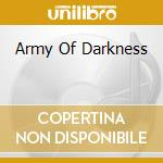 ARMY OF DARKNESS                          cd musicale di Joseph/elfma Loduca
