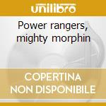 Power rangers, mighty morphin cd musicale di Graeme Revell