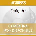 Craft, the cd musicale di Graeme Revell
