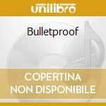 Bulletproof cd musicale di Bernstein
