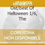 OST/BEST OF HELLOWEEN 1/6, THE cd musicale di CARPENTER/HOWARTH