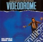 VIDEODROME                                cd musicale di Howard Shore