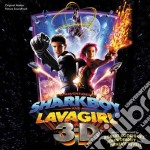 The Adventure Of Sharkboy And Lavagirl  cd musicale di O.S.T.