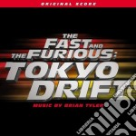 The Fast And The Furious  - Tokyo Drift - O.S.T. cd musicale di O.S.T.