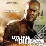 Marco Beltrami - Live Free Or Die Hard cd musicale di Marco Beltrami