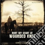 George S. Clinton - Bury My Heart At Wounded Knee cd musicale di S.george Clinton