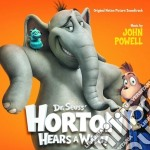 John Powell - Dr. Seuss Horton Hears A Who! cd musicale di John Powell