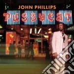 John Phillips  - Pussycat cd musicale di John Phillips