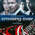 CROSSING OVER                             cd musicale di Mark Isham