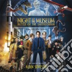 Alan Silvestri - Night At The Museum - Battle Of The Smithsonian cd musicale di Alan Silvestri