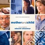 Edward Shearmur - Mother And Child cd musicale di Edward Shearmur