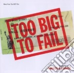Marcelo Zarvos - Too Big To Fail cd musicale di Marcelo Zarvos
