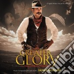 James Horner - For Greater Glory cd musicale di James Horner