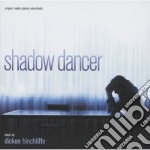 Dickon Hinchliffe - Shadow Dancer cd musicale di Dickon Hinchliffe