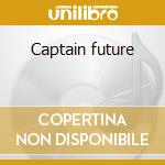 Captain future cd musicale di Ost
