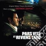 Patrick Doyle - Pars Vite Et Reviens Tard cd musicale di O.S.T.