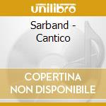 Sarband - Cantico cd musicale di Sarband