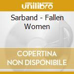 Fallen woman cd musicale di Sarband