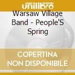 Warsaw Village Band - People'S Spring cd musicale di WARSAW VILLAGE BAND